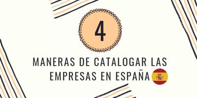 4 Maneras de catalogar las empresas en España