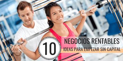 NEGOCIOS RENTABLES: 10 IDEAS PARA EMPEZAR SIN CAPITALES