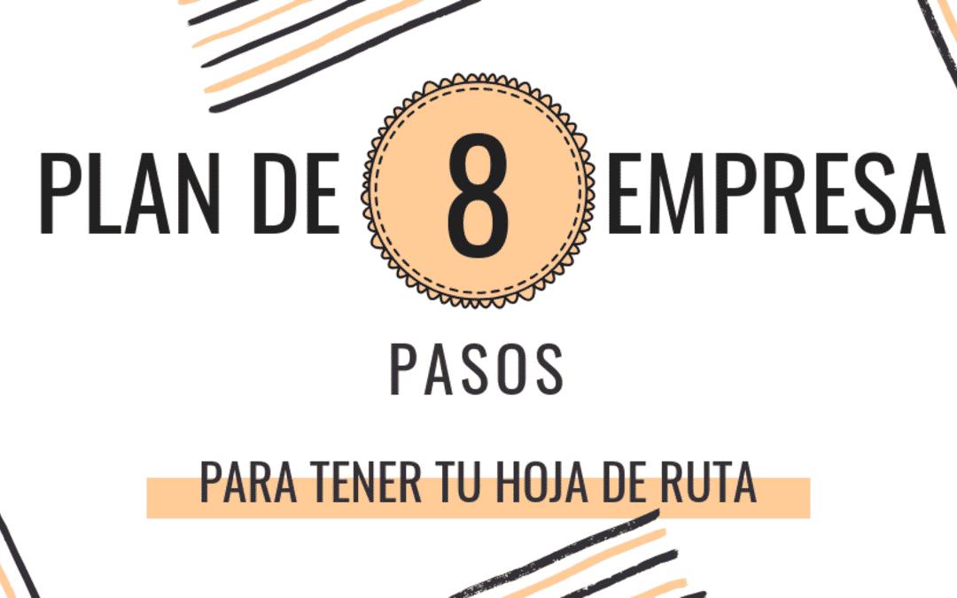 PLAN DE EMPRESA EJEMPLO: 8 PASOS PARA TENER TU HOJA DE RUTA
