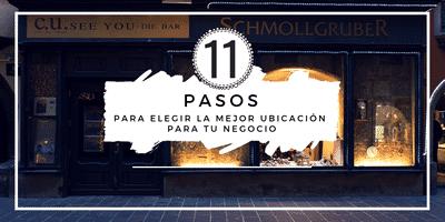 11 Pasos para elegir la mejor ubicación para tu negocio