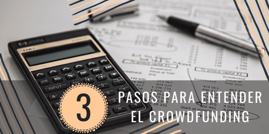 3 Pasos para entender el Crowdfunding