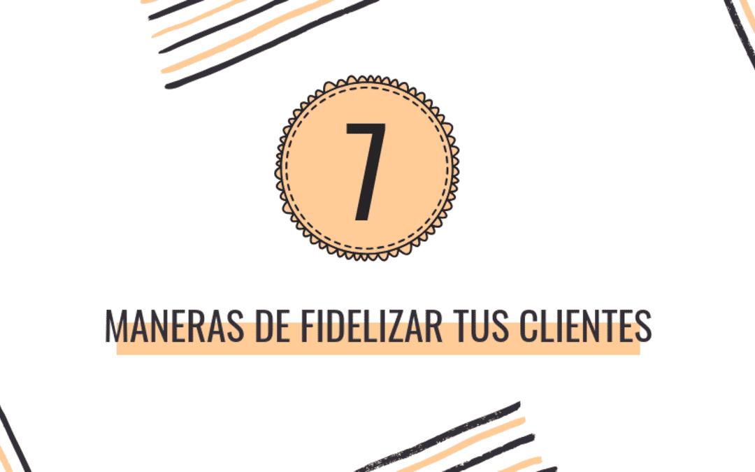 7 Ejemplos de fidelización de clientes