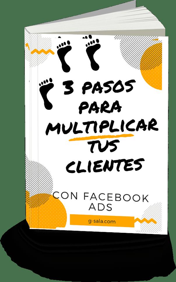 3 pasos para multiplicar tus clientes con Facebook Ads 1